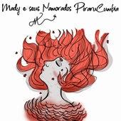 Pirarucumbia by Mady e Seus Namorados