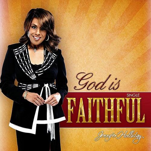 God Is Faithful by Jennifer Holliday