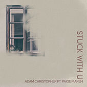Stuck with U (Acoustic) de Adam Christopher