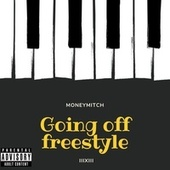Going Off (freestyle) de Money Mitch