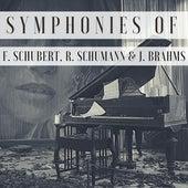 Symphonies of F. Schubert, R. Schumann & J. Brahms by Alfred Brendel