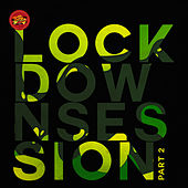 Lockdown Session (Part 2) by Various Artists