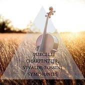 Purcell, Charpentier, Vivaldi, Rossini symphonies by Various Artists