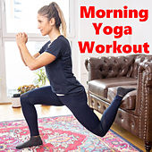 Morning Yoga Workout by Various Artists