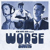 Worse (Acoustic) by New Hope Club