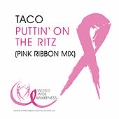 Puttin' On The Ritz (Pink Ribbon Mix) de Taco