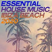 Essential House Music Ibiza Beach 2020 di Various Artists