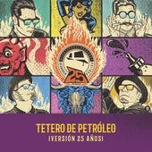 Tetero de Petróleo (Versión 25 Años) de Desorden Público