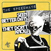Seen Better Days / They Don't Know by The Speedways
