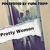 Pretty Woman by Yung Tripp