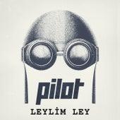 Leylim Ley by Pilot