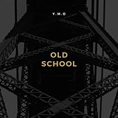 Old School by Yellow Magic Orchestra