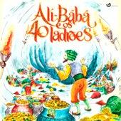 Ali Babá e os Quarenta Ladrões (Direcção artística de Ricardo Alberty) by Vários Artistas