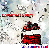 Christmas Songs de Wakamaru Yuto