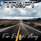 Far Enough Away de Trapt