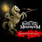 Nation of Wusses de Infected Mushroom