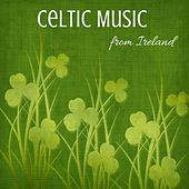 Celtic Music from Ireland by Celtic Dreams