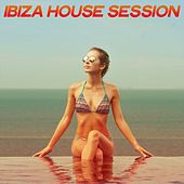 Ibiza House Session (House Music Summer Ibiza 2020) von Various Artists