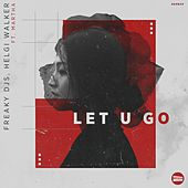 Let You Go by Freaky DJ's
