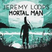 Mortal Man by Jeremy Loops