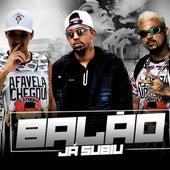 Balão Já Subiu by Mc Detona e Bola