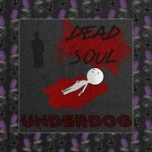 Dead Soul von Underdog