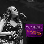 En Vivo en el Cc Virla (Tucumán) (En Vivo) de Mica Flores