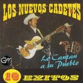Le Cantan A Su Pueblo 16 Exitos de Los Nuevos Cadetes