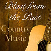 Blast from the Past Country Music von Various Artists