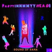 PartyINNMMYYHEAD! van Sound Of Sana