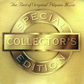 The Best of Original Pilipino Music: Special Collector's Edition Vol. 1 by Various Artists