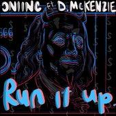 RUN IT UP (feat. D McKenzie) van ONI INC.