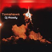 Tomahawk by DJ Roody