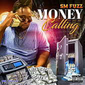Money Calling by SM Fuzz
