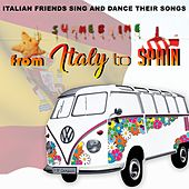 From Italy to Spain (Italian Friends Sing And Dance Their Songs) by Various Artists