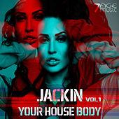 Jackin Your House Body, Vol. 1 by Various Artists