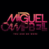 You And Me More von Miguel Campbell