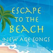 Escape to the Beach New Age Songs by Various Artists