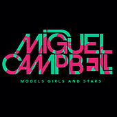 Models Girls And Stars von Miguel Campbell