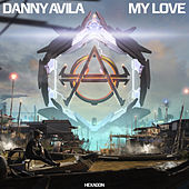 My Love by Danny Avila