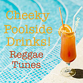 Cheeky Poolside Drinks Reggae Tunes de Various Artists