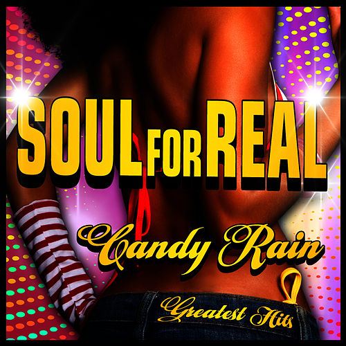 Candy Rain - Greatest Hits by Soul For Real