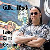 Long Time Coming by G.K. Mack