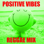 Positive Vibes Reggae Mix de Various Artists