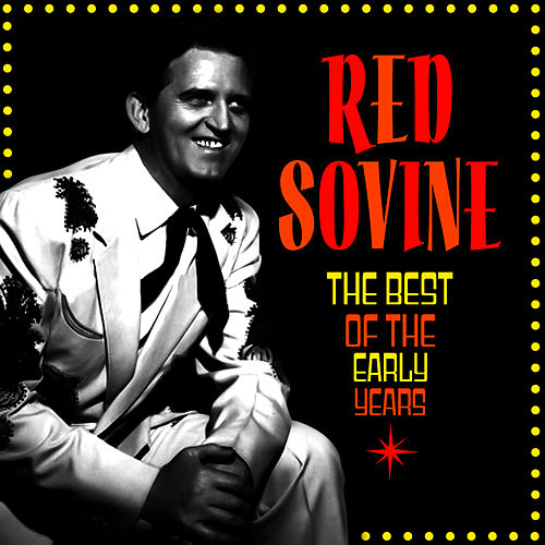 Best Of The Early Years by Red Sovine