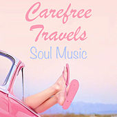 Carefree Travels Soul Music de Various Artists