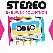 Stero R&b Music Collection (The Best Selection R&B And Soul Oldies Music) von Various Artists