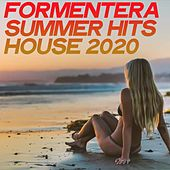 Formentera Summer Hits House 2020 by Various Artists