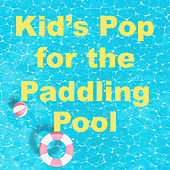 Kid's Pop for the Paddling Pool de Various Artists