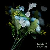 Flowers by Sleepy